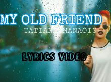 MY OLD FRIEND: Music by TATIANA MANAOIS
