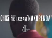 NAKUPENDA by CHIKE ft RIC HASSANI