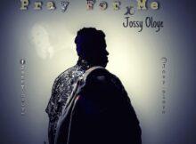 Jossy Oloye-Pray for Me Cover Art